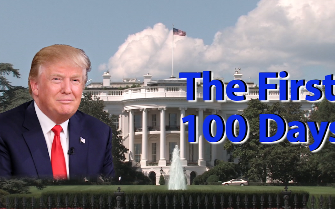 The First 100 Days of the Trump Administration